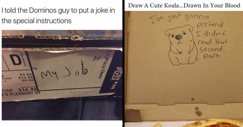 Funny pizza delivery requests and drawings.