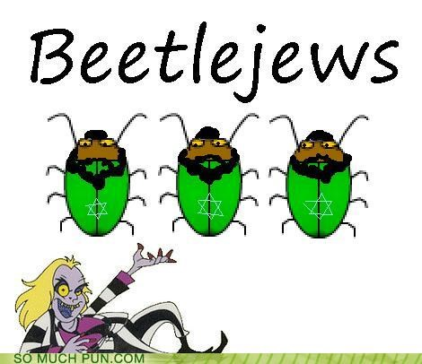 beetle beetlejuice Beetles combination contraction homophone jews literalism lolwut Movie portmanteau similar sounding tim burton - 4762723584
