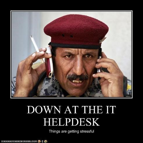 DOWN AT THE IT HELPDESK Things are getting stressful