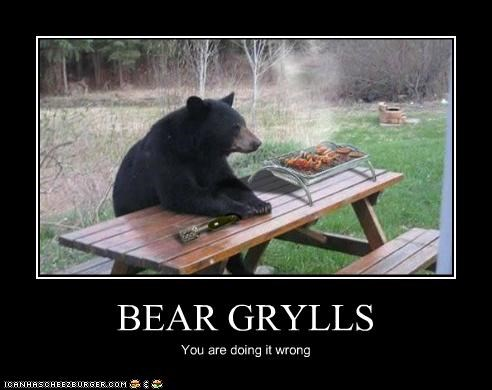 BEAR GRYLLS You are doing it wrong