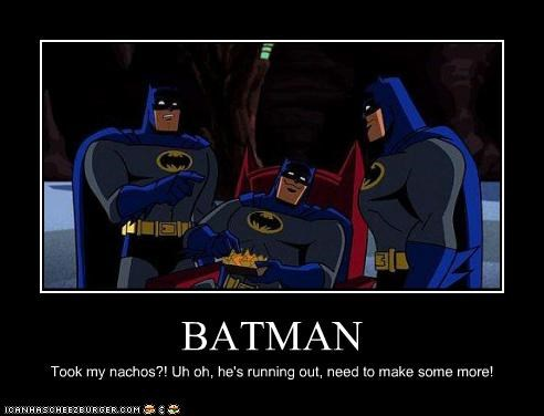 BATMAN Took my nachos?! Uh oh, he's running out, need to make some more!
