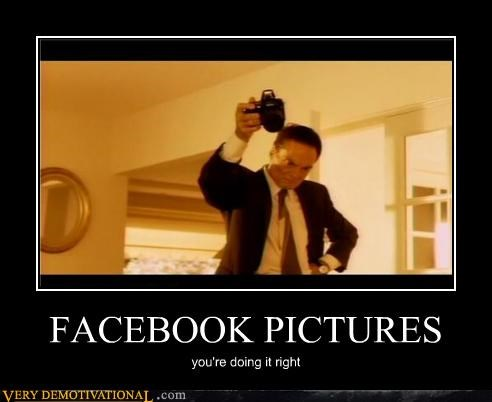FACEBOOK PICTURES you're doing it right