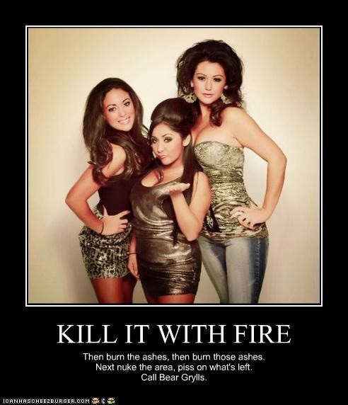 KILL IT WITH FIRE Then burn the ashes, then burn those ashes. Next nuke the area, piss on what's left. Call Bear Grylls.