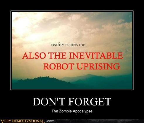 DON'T FORGET The Zombie Apocalypse