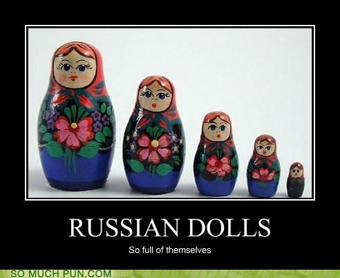 egomania egotistical full literalism Matryoshka matryoshka dolls nested russian dolls self - 4767398656