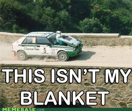 blanket hold up Memes race car wait - 4767605760