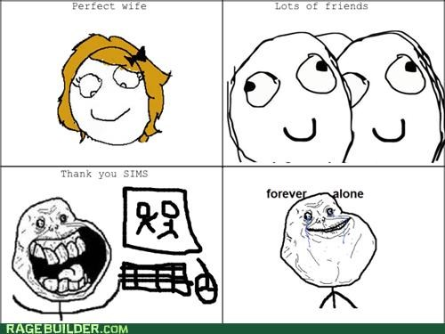 forever alone friends perfect Rage Comics Sims wife - 4767666432