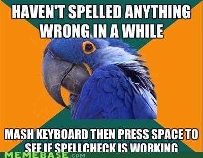 keyboard,Paranoid Parrot,spellcheck,underline