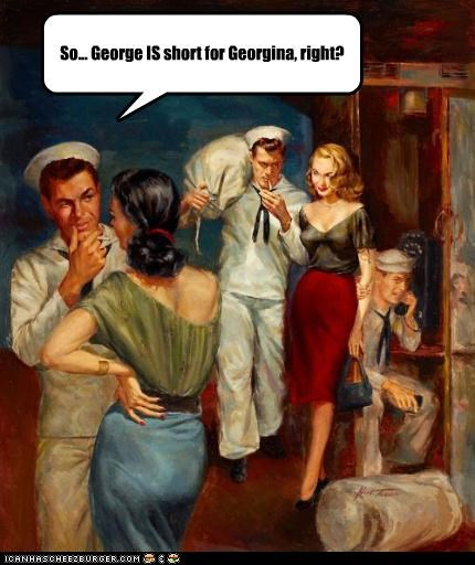 So... George IS short for Georgina, right?
