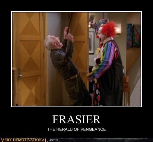 fraiser hilarious TV vengance wtf - 4770525696