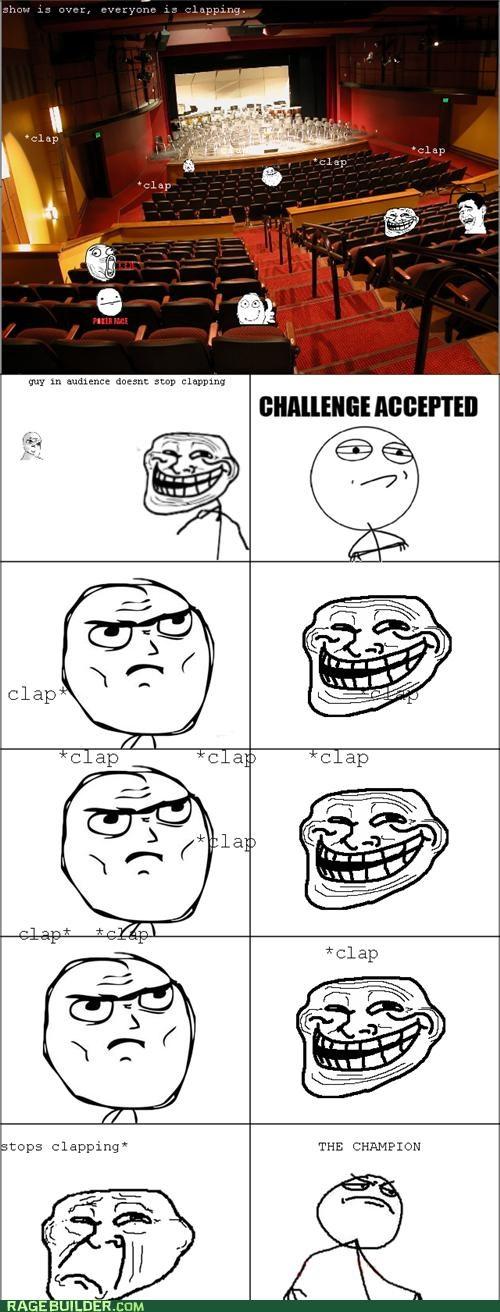 Battle Challenge Accepted clap concert Rage Comics troll