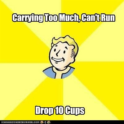 Carrying Too Much, Can't Run Drop 10 Cups