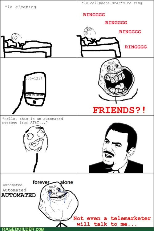 automated,calls,forever alone,phone,Rage Comics
