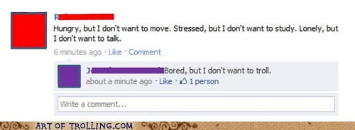 bored facebook troll whining - 4772595968