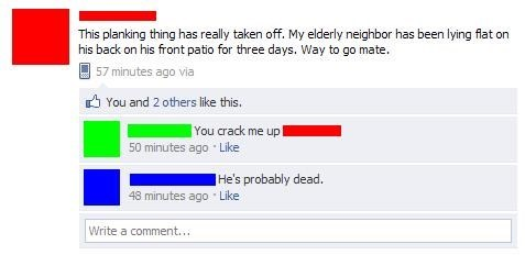 Planking,neighbors,captain obvious
