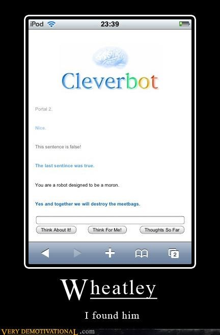 clever bot,hilarious,meatbags,portal 2,video games,wheatly