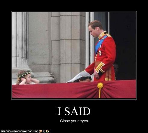 I SAID Close your eyes