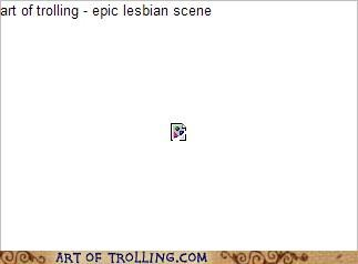 broken image,epic,lesbian scene,rage