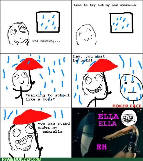 eh lyrics Rage Comics rain rhianna umbrella - 4777143552