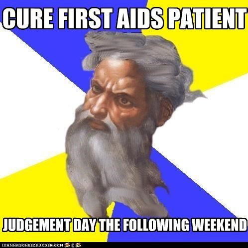 JUDGEMENT DAY THE FOLLOWING WEEKEND CURE FIRST AIDS PATIENT