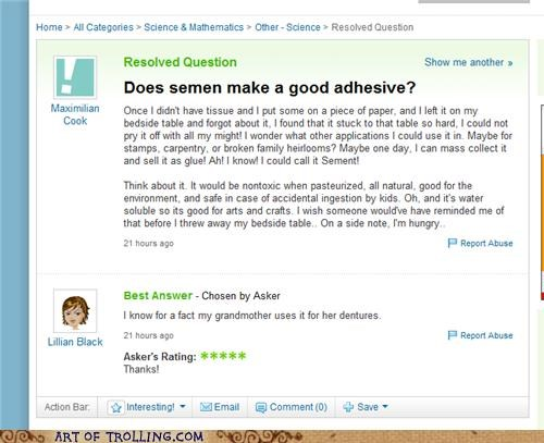 glue,no no tubes,semen,Yahoo Answer Fails