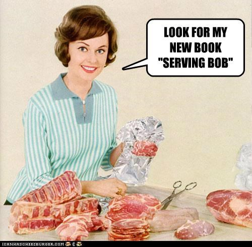 """LOOK FOR MY NEW BOOK """"SERVING BOB"""""""