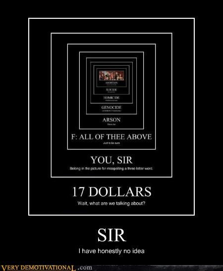 17 dollars hilarious sir wtf - 4779464960