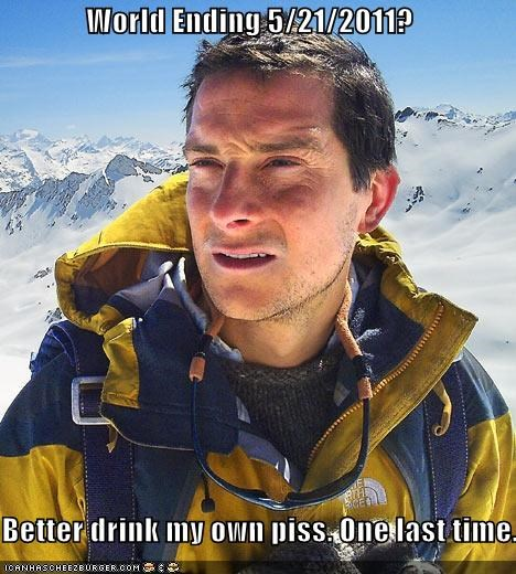 bear grylls,one last time,pee,RAPTURE,world