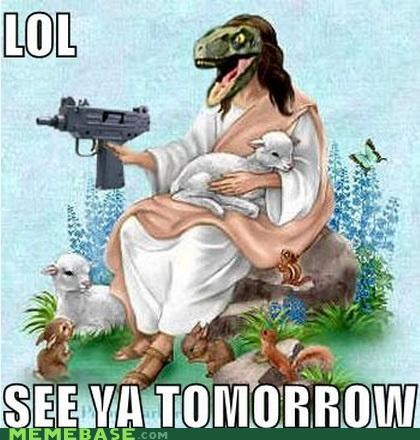 jesus lol LOL Jesus Raptor RAPTURE ready - 4781320704