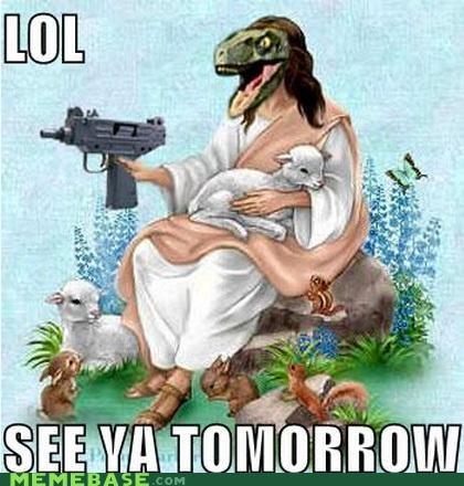 jesus lol LOL Jesus Raptor RAPTURE ready - 4781320704