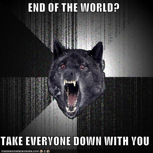 Death die end of the world Insanity Wolf RAPTURE - 4781692928