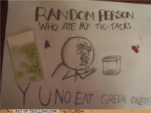 green,IRL,tic tacs,Y U NO