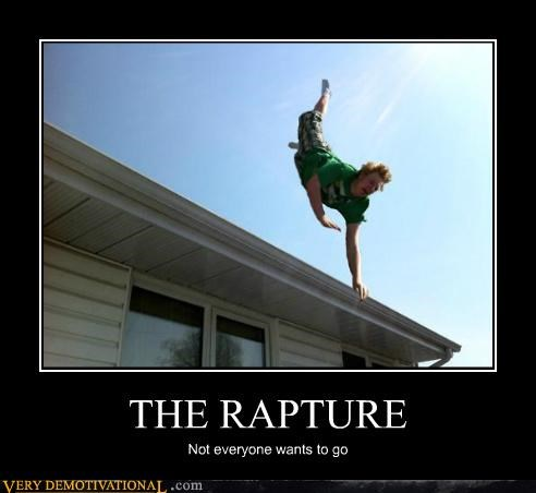 THE RAPTURE Not everyone wants to go