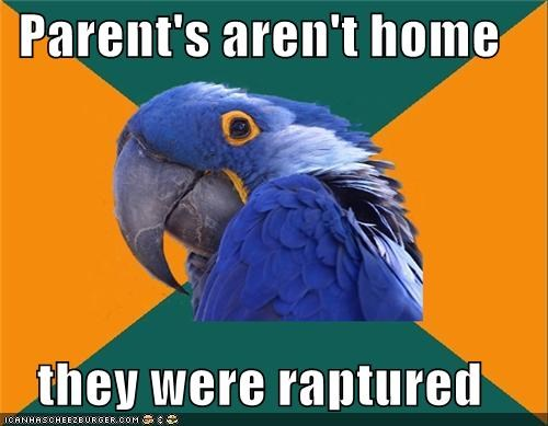 days,home,Paranoid Parrot,parents,RAPTURE,three,two