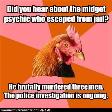 anti joke chicken,large,medium,murder,police,psychic,small