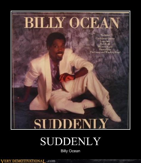 billy ocean,Music,perfect,Pure Awesome,suddenly