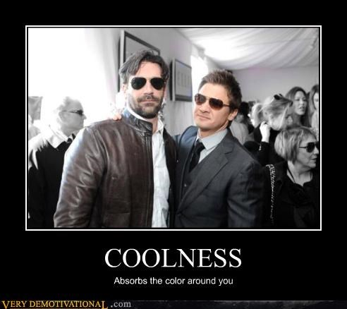 COOLNESS Absorbs the color around you