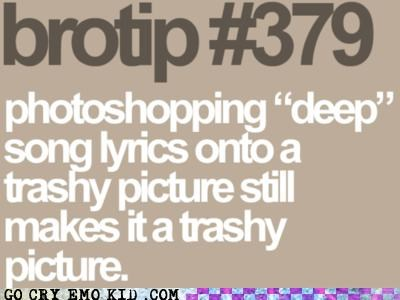 brotip,photoshop,trashy picture