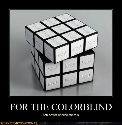 FOR THE COLORBLIND You better appreciate this.