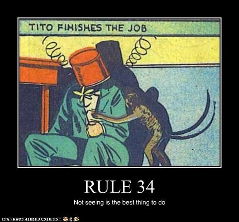 RULE 34 Not seeing is the best thing to do