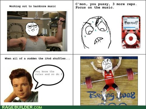 ipod,Music,rage,Rage Comics,rickroll,workout