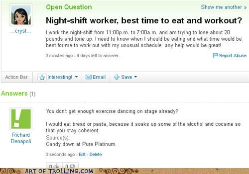 night shift,owned,stripper,Yahoo Answer Fails