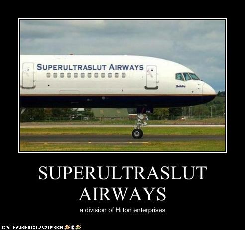 SUPERULTRASLUT AIRWAYS a division of Hilton enterprises
