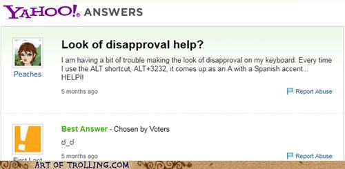 alt codes FAIL look of disapproval Yahoo Answer Fails - 4791489024