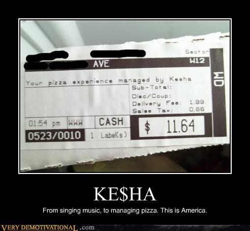 KE$HA From singing music, to managing pizza. This is America.