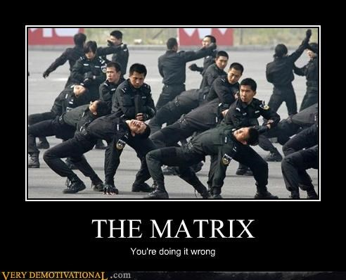 THE MATRIX You're doing it wrong