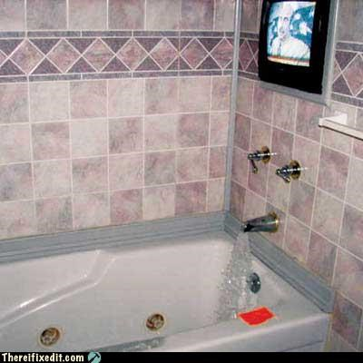 bathroom,dangerous,plumbing,television