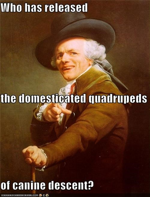 canine Joseph Ducreux let the dogs out who whom - 4795401216