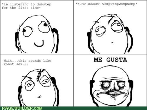 dubstep,fap,Music,Rage Comics,robot secks