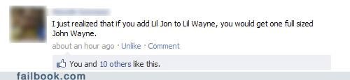 I see what you did there john wayne lil john lil wayne - 4799230976